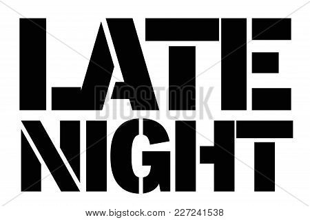 Late Night Typographic Stamp. Typographic Sign, Badge Or Logo.
