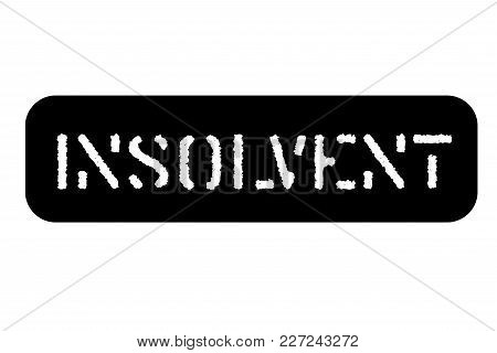 Insolvent Typographic Stamp. Typographic Sign, Badge Or Logo
