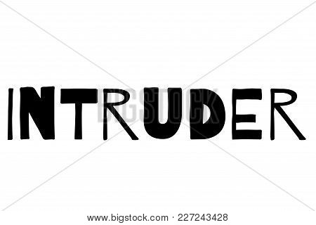 Intruder Typographic Stamp. Typographic Sign, Badge Or Logo