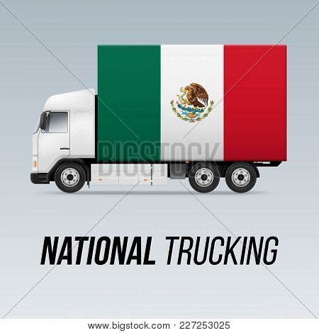 Symbol Of National Delivery Truck With Flag Of Mexico. National Trucking Icon And Mexican Flag
