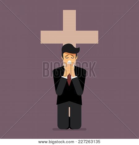 Sadness Man Is On His Knees And Prays To God. Vector Illustration