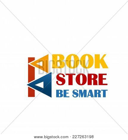 Colorful Sign For Book Market. Yellow Red And Blue Colors Logo For Bookstore With Text Be Smart. Thr