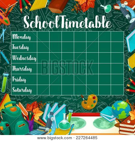 School Timetable Or Weekly Lesson Schedule Design On Green Chalkboard Background. Vector School Bag,