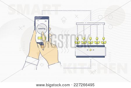 Vector Illustration Of Hands Using Smartphone And Controlling Smart Mini Garden On Kitchen.