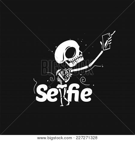 Skeleton Taking Selfie On Smart Phone With Typography On Black Background Vector Illustration Design