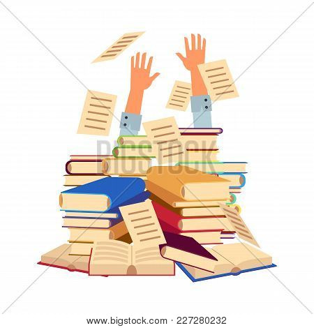 Vector Flat Office Or Student Man Hands Sticking Out Books Pile. Overwork Or Studying Exams Concept.