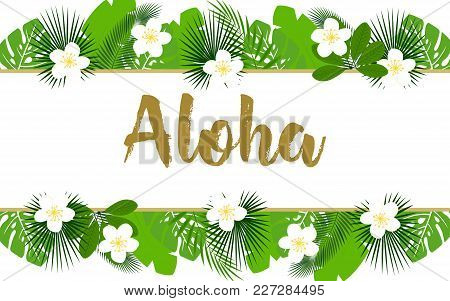 Summer Exotic And Tropic Background Design, Composition With Palm Leaves And Flowers, Tropical Backg