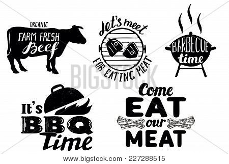 Trendy Meat Quotes. Vintage Vector Hand Drawn Illustration. Organic Farm Fresh Beef, Bbq Time, Come