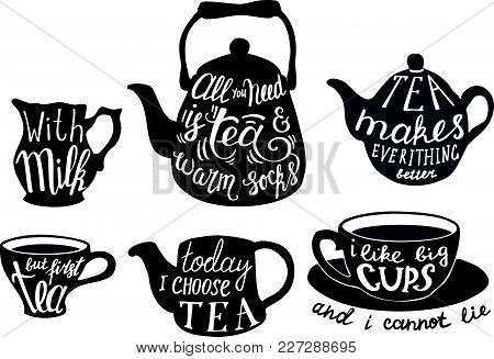 Vector Tea Set With Cute Tea Quotes And Sayings. Calligraphic Handwritten Short Phrases About Tea. V