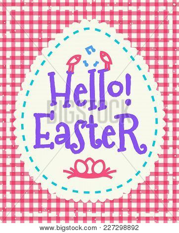 Vector Easter Greeting Card With Wish - Hello Easter, Symbol Birds And Eggs Colorful Style On Pink C