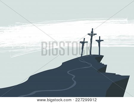 Vector Banner On Easter Or Good Friday With The Image Of Mount Calvary And Three Crosses With Crucif