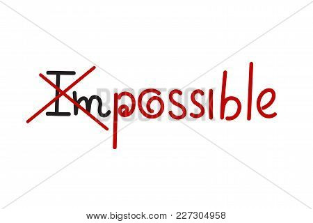 Lettering Impossible And Possible. Challenge In Business, Concept Of Success, Positive Changes. Vect