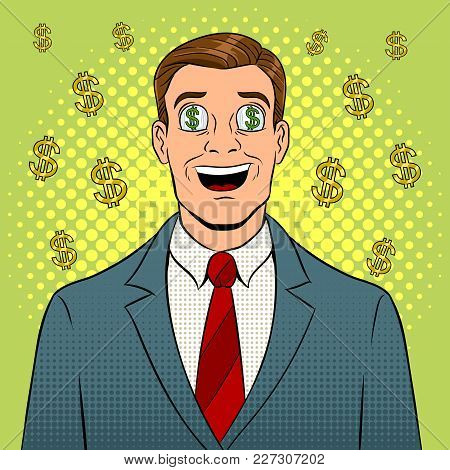 Businessman With Dollar Sign In Eyes Pop Art Retro Vector Illustration. Color Background. Comic Book