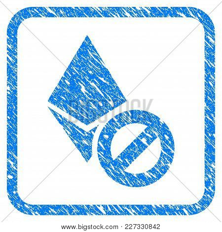 Forbidden Ethereum Crystal Rubber Seal Stamp Imitation. Icon Vector Symbol With Grunge Design And Di