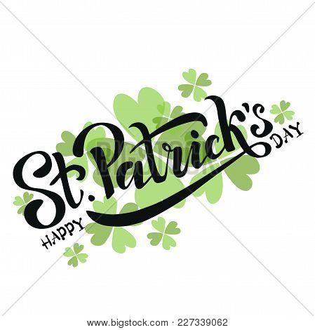 Hand Sketched Irish Celebration Design. Vector Illustration Of Happy Saint Patrick's Day Logotype. B