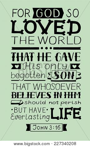 Golden Bible Verse John 3 16 For God So Loved The World, Made Hand Lettering. Biblical Background. C