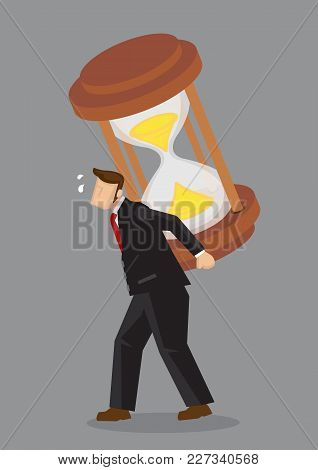 Cartoon Businessman Piggybacks A Heavy Giant Hourglass On His Back And Feeling Tired. Creative Vecto