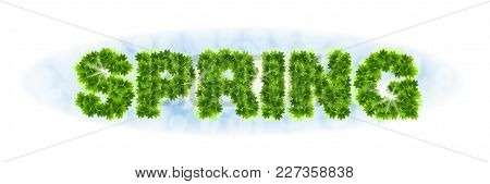 Inscription Spring. Letters From Maple Leaves On A Heavenly Background With The Effect Of Bokeh And