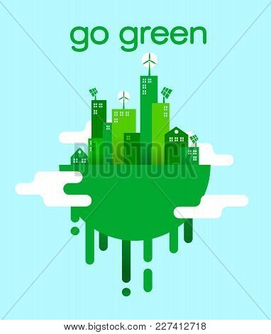 Go Green Concept Of Eco Friendly City Lifestyle