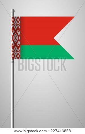 Flag Of Belarus. National Flag On Flagpole. Isolated Illustration On Gray