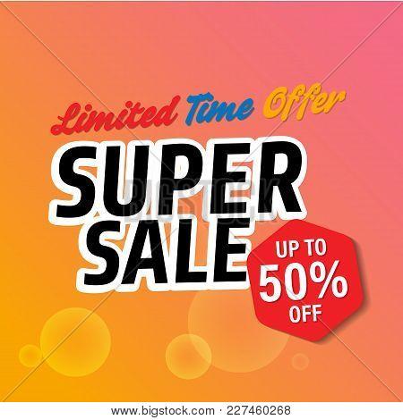 Banner Super Sale Limited Time Offer Up To 50% Off Vector Image