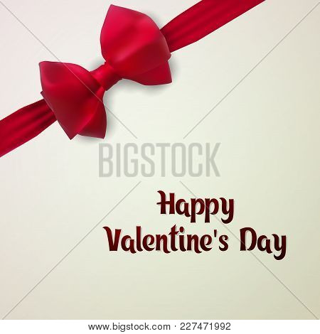 Happy Valentine's Day. Template Postcard. E Card Decorated With A Satin Red Bow.