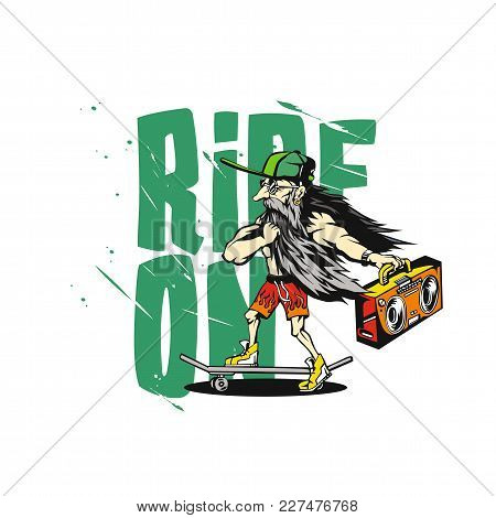Old Man Is Riding On A Skateboard In His Hand A Boombox On White Background With Typography Vector I