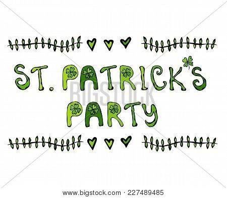 St. Patricks Party Lettering. Vector Illustration Hand Drawn. Savoyar Doodle Style