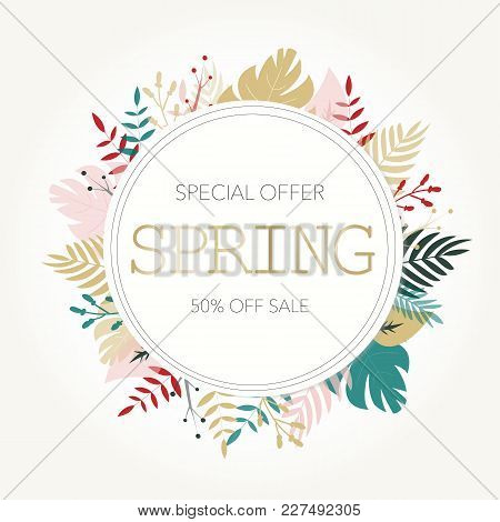 Vector Illustration Of Banner Saying Special Offer Spring 50% Off Sale In Frame Of Spring Tropical L