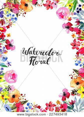 Watercolor Floral Background. Hand Painted Border Of Flowers. Frame Isolated On White And Brush Lett