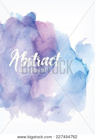 Abstract Hand Painted Watercolor Background. Artistic Paint Blot, Blotch, Stain Or Smear Of Blue And