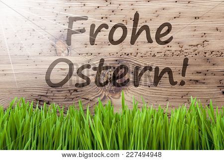 German Text Frohe Ostern Means Happy Easter. Spring Season Greeting Card. Bright, Sunny And Aged Woo
