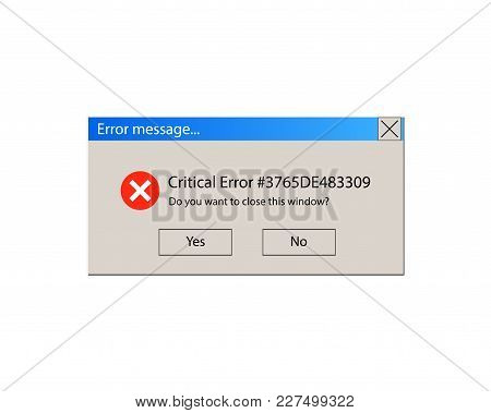 Vector Illustration: Critical Error Warning Message, Vintage User Interface. Isolated On White Backg