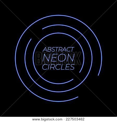 Neon Abstract Circles Vector Glowing Background Template, Bright Blue Neon Lnes. Abstract Background