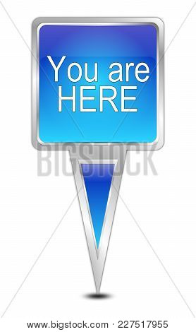Blue You Are Here Map Pointer - 3d Illustration