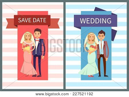 Save Date And Wedding Set Of Banners And Pattern Made Of Stripes, Bride In Dress And Groom Happy Tog