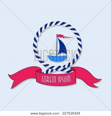 Sailboat In A Circle Of A Rope. Emblem. Sticker. Poster. The Concept Of Sea Navigation, Competitions