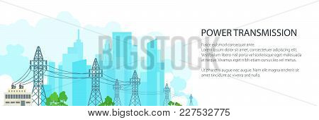 White Banner With High Voltage Power Lines Supplies Electricity To The City , Electric Power Transmi