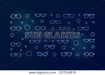 Sun Glasses Blue Vector Horizontal Illustration Or Banner Made With Sunglasses And Spectacles Line I