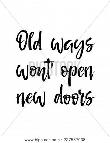 Note Paper With Motivation Text Old Ways Wont Open New Doors, Vector Illustration