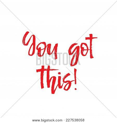 Motivation Text You Got This, Isolated Vector Illustration
