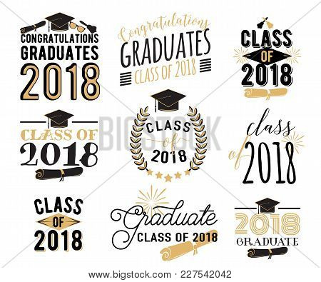 Graduation Wishes Overlays, Lettering Labels Design Set. Retro Graduate Class Of 2018 Badges. Hand D