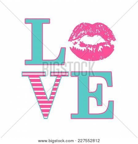Love Composition Of Pink And Striped Letters. Romantic Card With Pink Lipstick Imprint. Happy Valent