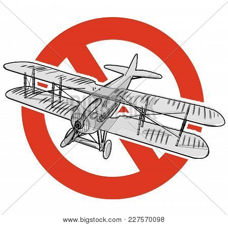 Prohibition Of Planes. Strict Ban On Construction Of Aircraft With Two Wings, Forbid. Stop World War