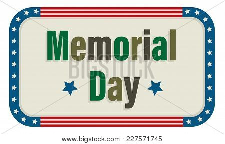 Memorial Day Sign With Camouflage Colored Text And An American Flag Border. Eps10