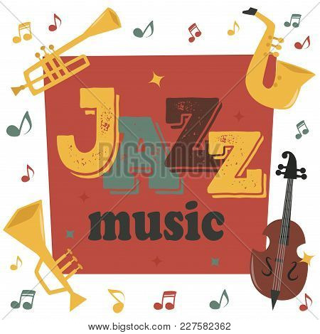 Jazz Musical Instruments Tools Background Jazzband Piano Saxophone Music Sound Vector Illustration R