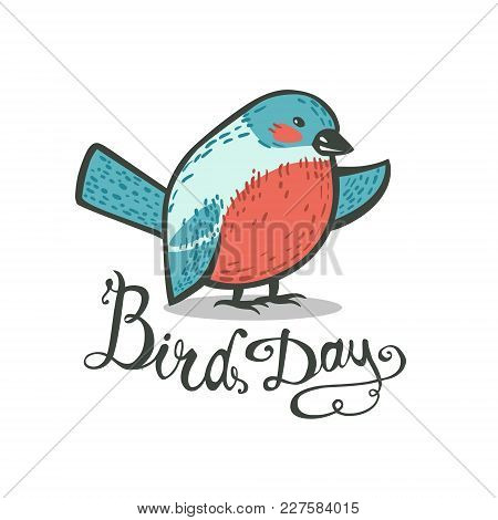 Bird Day! Vector Congratulation Card. Hand Written Inscription. Doodle Bullfinch