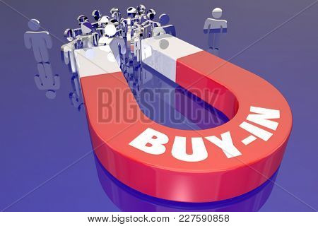 Buy In Magnet People Accept Approve Idea Convinced 3d Illustration
