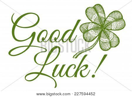 Clover And Text Good Luck.