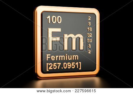 Fermium Fm, Chemical Element. 3d Rendering Isolated On Black Background